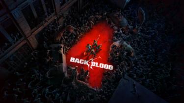 Left 4 Deadの制作チームのゾンビ皆殺しゲー「Back 4 Blood」 攻略+評価レビュー